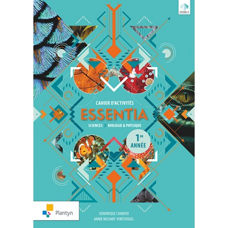 ESSENTIA - Cahier d'activités 1 - Edition 2018