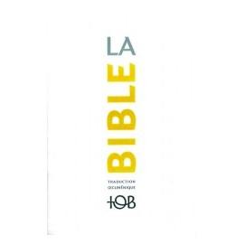 La BIBLE TOB - Traduction Oecuménique