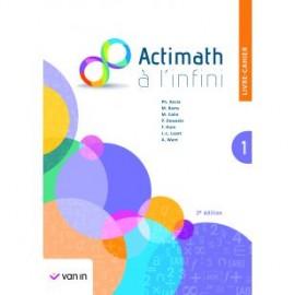 ACTIMATH A L'INFINI 1 (2è Ed.) - Livre Cahier