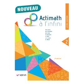 ACTIMATH A L'INFINI 2 (2è Ed.) - Livre Cahier