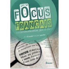 Focus Français : FOCUS FRANÇAIS - (S') ECOUTER ET (SE) PARLER - Cahier Elève