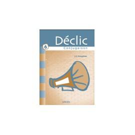 DECLIC CONJUGAISON 5 - CAHIER