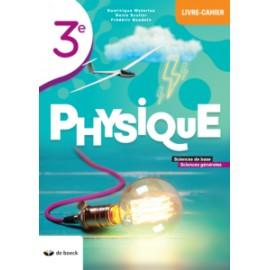 PHYSIQUE 3è Livre-Cahier Sciences Base et Générales - NOUV.EDITION