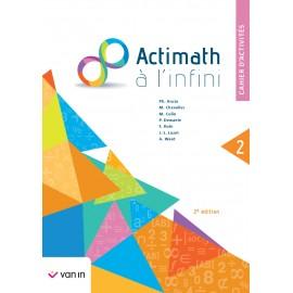 ACTIMATH A L'INFINI 2 (2è Ed.) - Cahier Activités