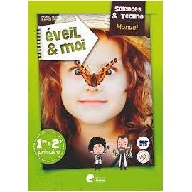EVEIL ET MOI SCIENCES ET TECHNO 1ère - 2è - MANUEL Ed. 2020